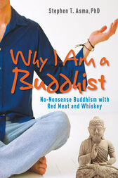 Why I Am a Buddhist by Stephen  T. Asma