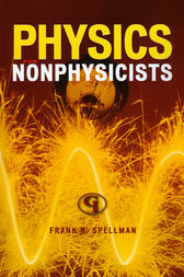 Physics for Nonphysicists by Frank R. Spellman