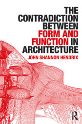 The Contradiction Between Form and Function in Architecture by John Shannon Hendrix