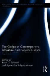 The Gothic in Contemporary Literature and Popular Culture by Justin Edwards