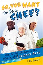 So, You Want to Be a Chef? by J. M. Bedell