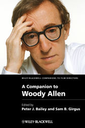 A Companion to Woody Allen by Peter J. Bailey
