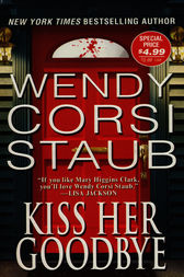 Kiss Her Goodbye by Wendy Corsi Staub