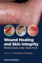 Wound Healing and Skin Integrity by Madeleine Flanagan