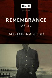 Remembrance by Alistair MacLeod