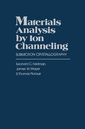 Materials Analysis by Ion Channeling by Leonard C. Feldman