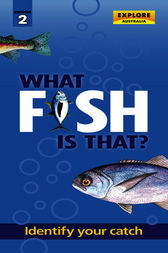 What Fish is That? by Explore Australia Publishing