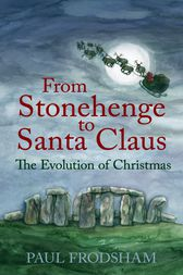 From Stonehenge to Santa Claus: The Evolution of Christmas