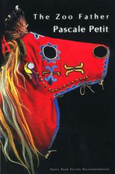 The Zoo Father by Pascale Petit