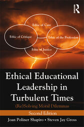 Ethical Educational Leadership in Turbulent Times: (Re) Solving Moral Dilemmas