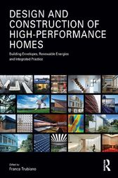Design and Construction of High-Performance Homes by Franca Trubiano