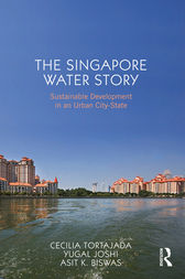 The Singapore Water Story by Cecilia Tortajada