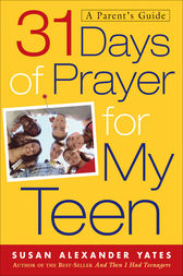 31 Days of Prayer for My Teen by Susan Alexander Yates