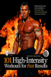 101 High-Intensity Workouts for Fast Results by Muscle & Fitness