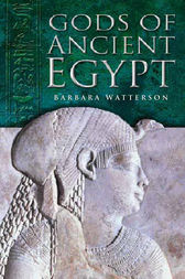 Gods of Ancient Egypt by Barbara Watterson