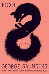 Fox 8: A Story by George Saunders