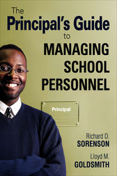 The Principal's Guide to Managing School Personnel by Richard D. Sorenson
