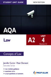 AQA A2 Law Student Unit Guide: Unit 4 (Section C) Concepts of Law by Jennifer Currer