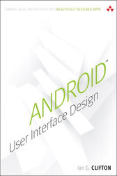 Android User Interface Design by Ian G. Clifton