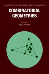 Combinatorial Geometries by Neil White