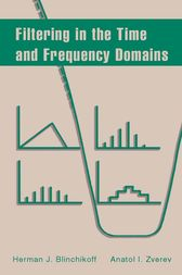 Filtering in the Time and Frequency Domains by Herman J. Blinchikoff