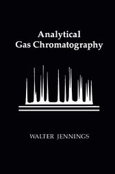 Analytical Gas Chromatography by Walter Jennings