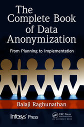 The Complete Book of Data Anonymization by Balaji Raghunathan
