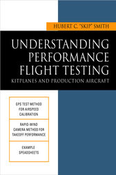 Understanding Performance Flight Testing: Kitplanes and Production Aircraft by Hubert C. Smith