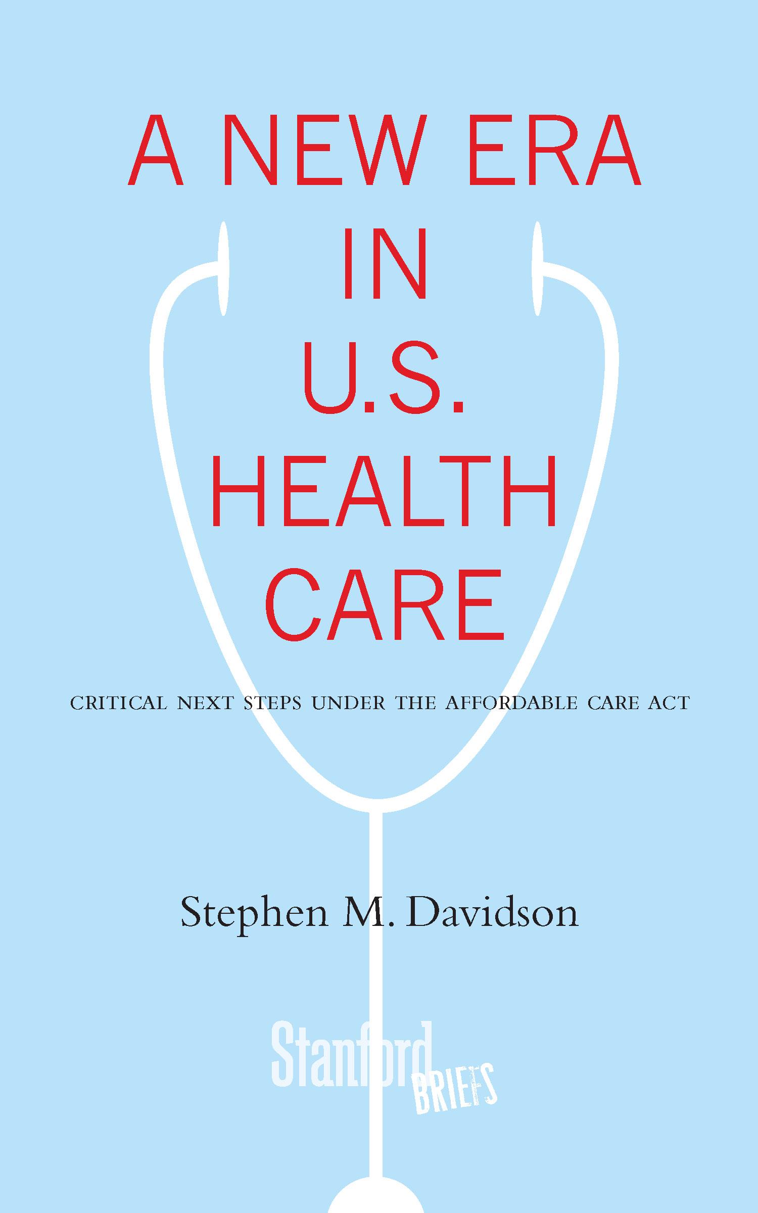 Download Ebook A New Era in U.S. Health Care by Stephen Davidson Pdf