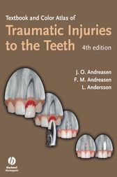 Textbook and Color Atlas of Traumatic Injuries to the Teeth by Jens O. Andreasen