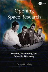 Opening Space Research by George H. Ludwig