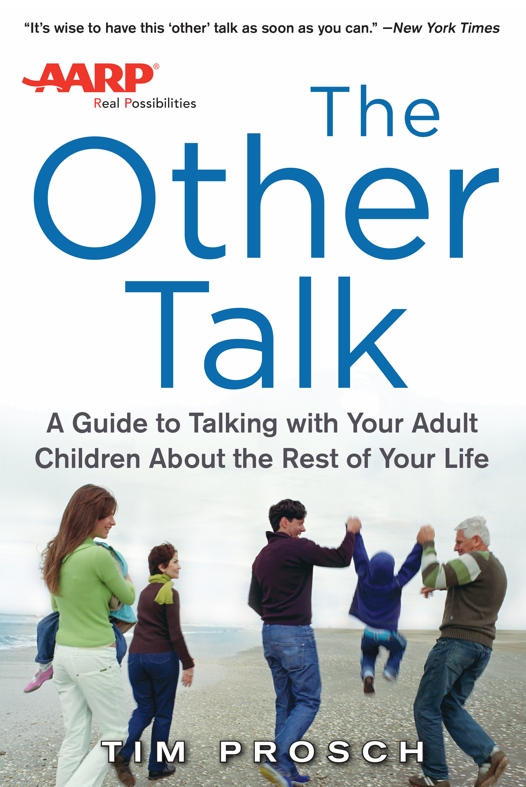 Download Ebook AARP The Other Talk: A Guide to Talking with Your Adult Children about the Rest of Your Life by Tim Prosch Pdf