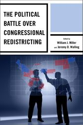The Political Battle over Congressional Redistricting by William J. Miller