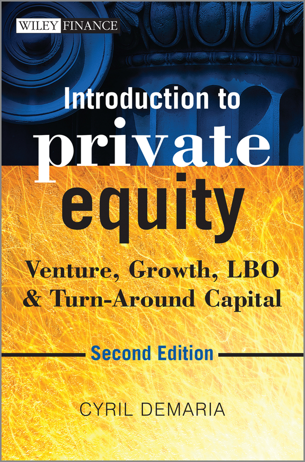 Download Ebook Introduction to Private Equity (2nd ed.) by Cyril Demaria Pdf