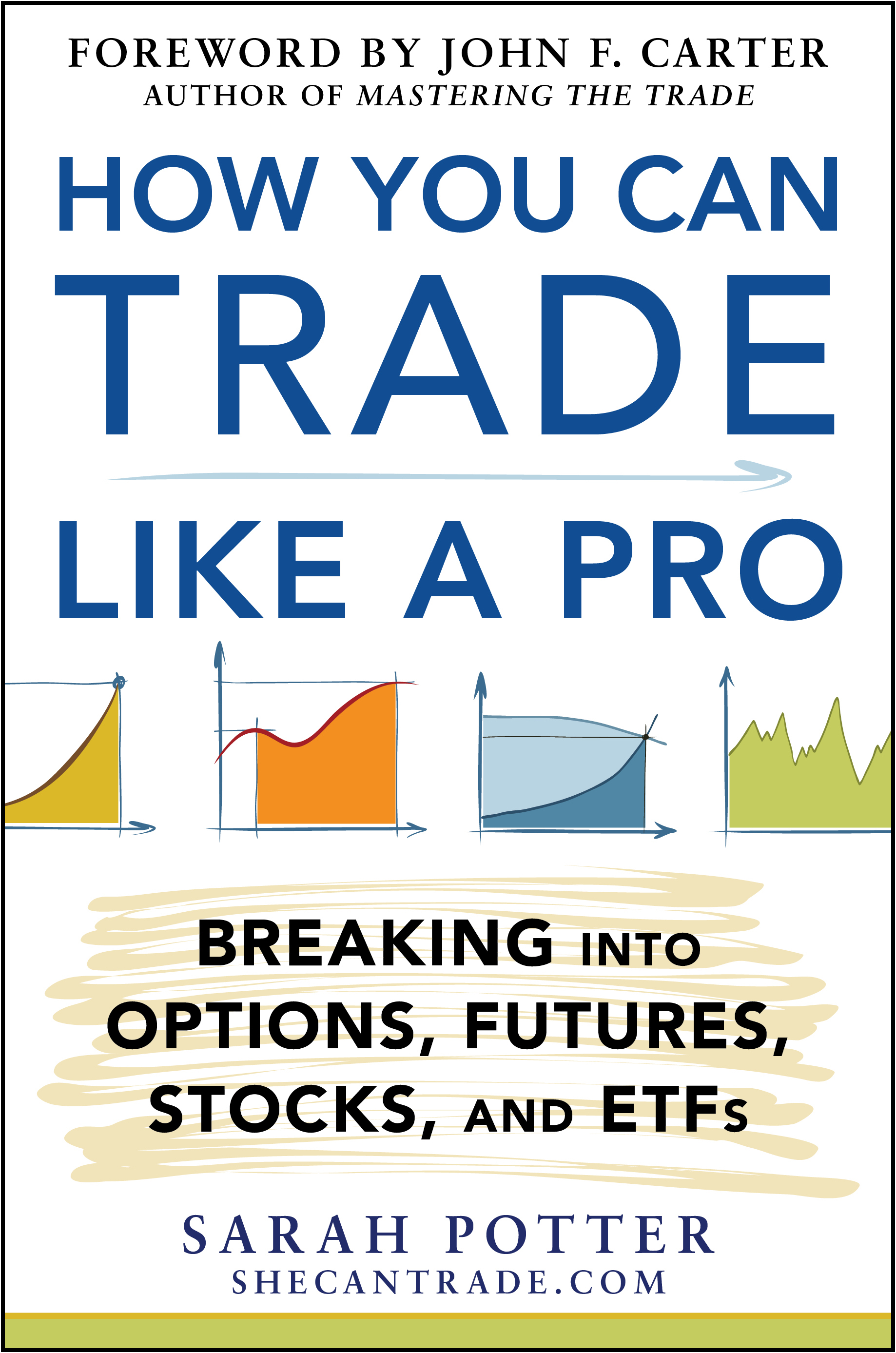 Download Ebook How You Can Trade Like a Pro: Breaking into Options, Futures, Stocks, and ETFs by Sarah Potter Pdf