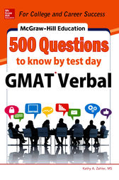 McGraw-Hill Education 500 GMAT Verbal Questions to Know by Test Day by Kathy A. Zahler