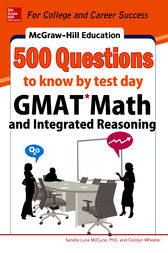 McGraw-Hill Education 500 GMAT Math and Integrated Reasoning Questions to Know by Test Day by Sandra Luna McCune