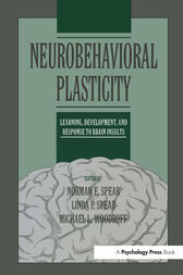 Neurobehavioral Plasticity by Norman E. Spear