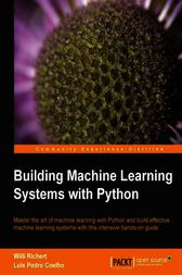 Building Machine Learning Systems with Python by Willi Richert