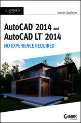 AutoCAD 2014 and AutoCAD LT 2014 by Donnie Gladfelter
