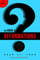 The Book of Afformations® by Noah St. John