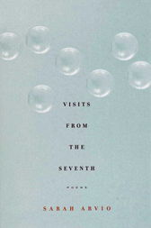 Visits from the Seventh by Sarah Arvio