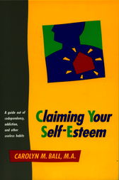 Claiming Your Self-Esteem by Carolyn M. Ball