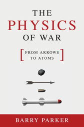 The Physics of War by Barry Parker