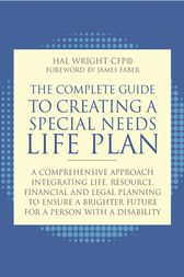 The Complete Guide to Creating a Special Needs Life Plan by James Faber