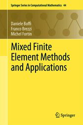 Mixed Finite Element Methods and Applications by Daniele Boffi