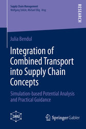 Integration of Combined Transport into Supply Chain Concepts by Julia Bendul