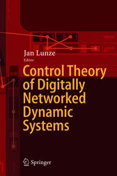 Control Theory of Digitally Networked Dynamic Systems by Jan Lunze