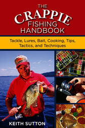 The Crappie Fishing Handbook by Keith Sutton