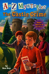 A to Z Mysteries Super Edition #6: The Castle Crime by Ron Roy